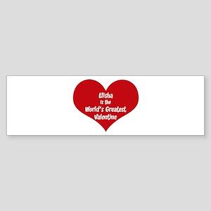 Greatest Valentine: Elisha Bumper Sticker