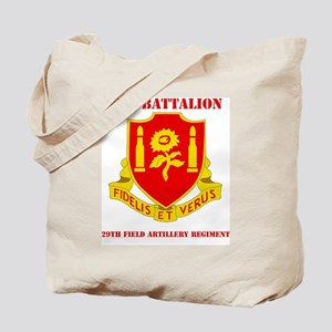 dui-29th field artillery regiment with te Tote Bag