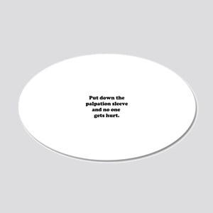 palpationsleevelarge 20x12 Oval Wall Decal