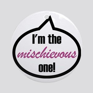 Im_the_mischievous Round Ornament