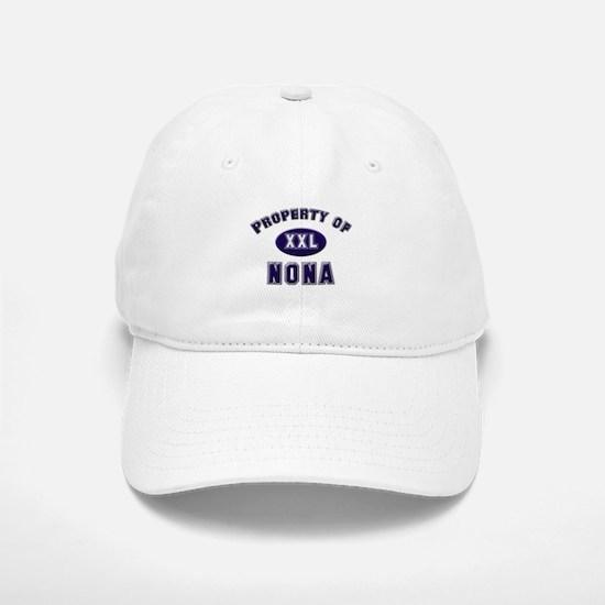 Property of nona Baseball Baseball Cap