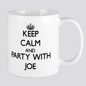 Keep Calm and Party with Joe Mugs