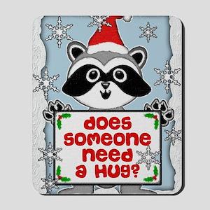 NEED A HUG RACCOON 5x7 best Mousepad