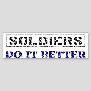 Soldiers Do It Better Bumper Sticker