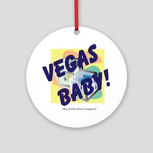 vegas-baby Round Ornament