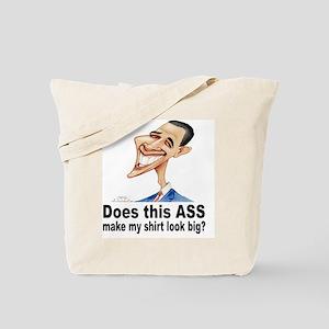 Does this ass make my shirt look big T sh Tote Bag