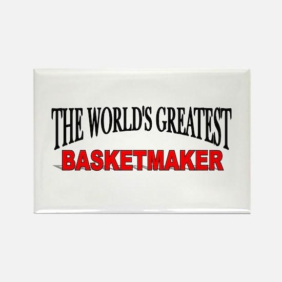 """The World's Greatest Basketmaker"" Rectangle Magne"