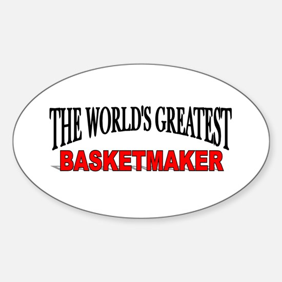 """The World's Greatest Basketmaker"" Oval Decal"