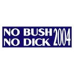 No Bush No Dick 2004 Bumper Sticker