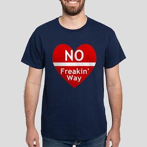No Feakin Way Anti Valentine! Dark T-Shirt