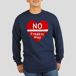 No Feakin Way Anti Valentine! Long Sleeve Dark T-S