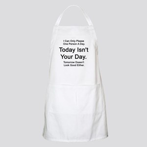 Today Isn't Your Day  BBQ Apron