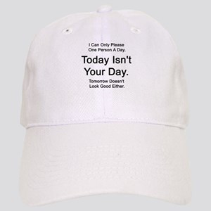 Today Isn't Your Day Cap