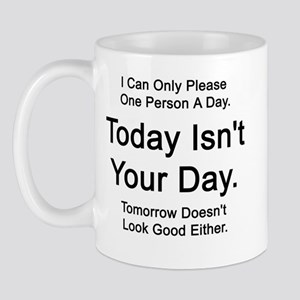 Today Isn't Your Day  Mug