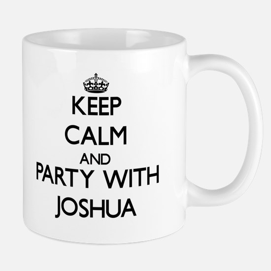 Keep Calm and Party with Joshua Mugs