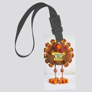 PLEASE Send out for pizza ! Large Luggage Tag