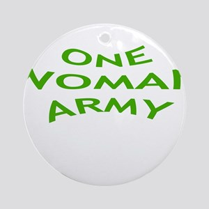 ONE WOMAN ARMY Ornament (Round)