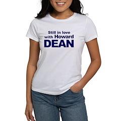 Women's T-Shirt STILL IN LOVE WITH HOWARD DEAN