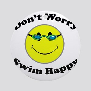 Don't Worry Swim Happy Round Ornament