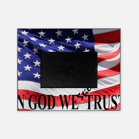 IN GOD WE Still TRUST Picture Frame