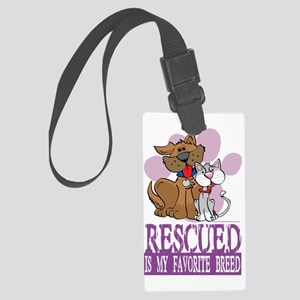 Rescued-Is-My-Favorite-Breed Large Luggage Tag