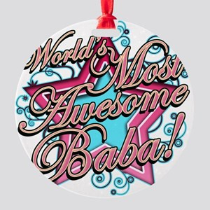 Worlds Most Awesome Baba Round Ornament