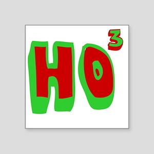 "ho3 Square Sticker 3"" x 3"""