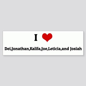 I Love Dei,Jonathan,Kalifa,Jo Bumper Sticker