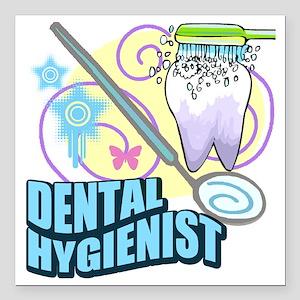 "Dental Hygienist4 Square Car Magnet 3"" x 3"""