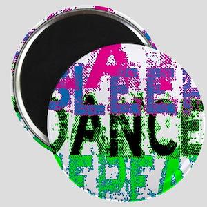 eat sleep dance repeat 3 copy Magnet
