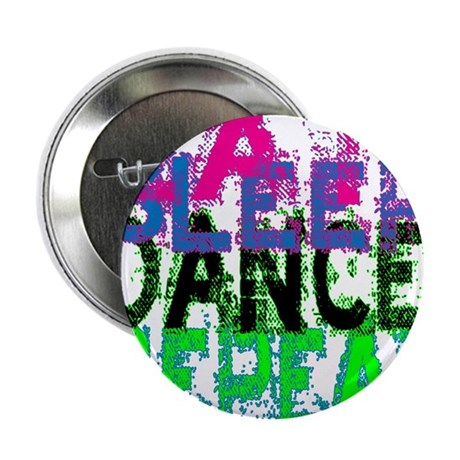 "eat sleep dance repeat 3 copy 2.25"" Button"