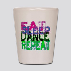 eat sleep dance repeat 3 copy Shot Glass