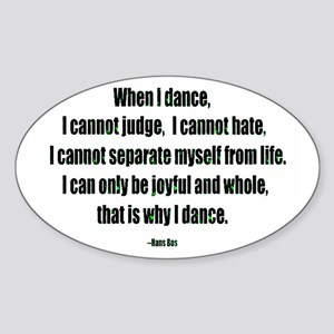 Why I Dance Oval Sticker