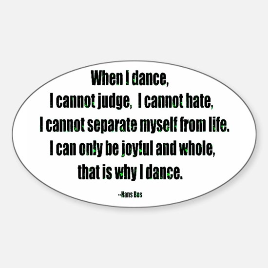 Why I Dance Oval Decal