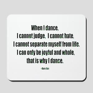 Why I Dance Mousepad