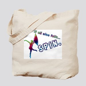 If all else fails... SPIN. Tote Bag