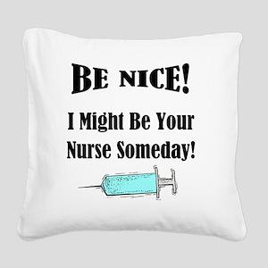 Be Nice - Nurse Square Canvas Pillow