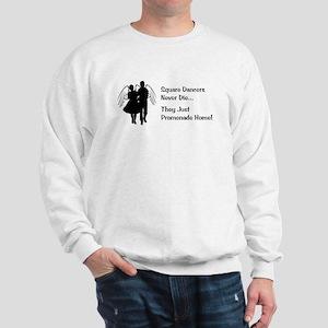 Square Dancers Never Die Sweatshirt