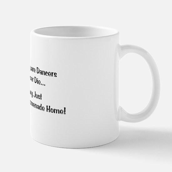 Square Dancers Never Die Mug