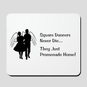 Square Dancers Never Die Mousepad
