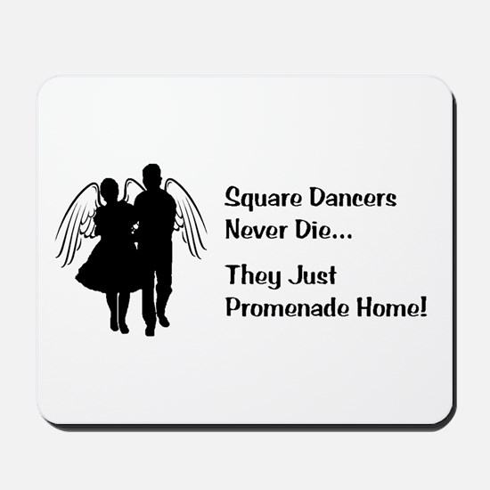 Square Dancers Never Die Mousepad