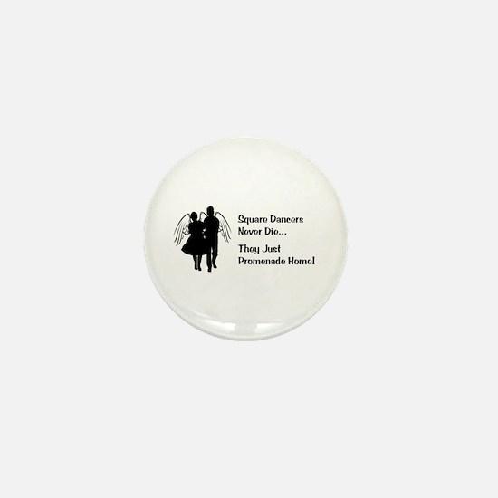 Square Dancers Never Die Mini Button
