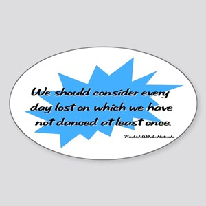 Day Lost Without Dancing Oval Sticker