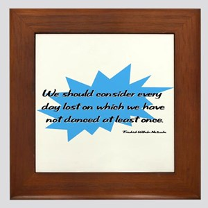 Day Lost Without Dancing Framed Tile