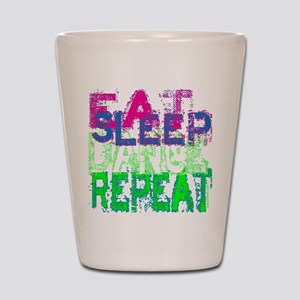 eat sleep dance repeat for black copy Shot Glass