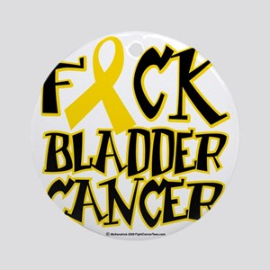 Fuck-Bladder-Cancer Round Ornament