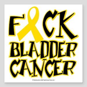 """Fuck-Bladder-Cancer Square Car Magnet 3"""" x 3"""""""
