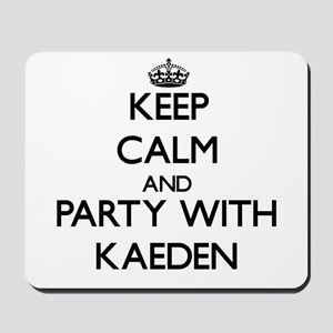 Keep Calm and Party with Kaeden Mousepad