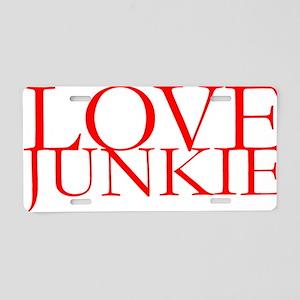 Love Junkie Aluminum License Plate