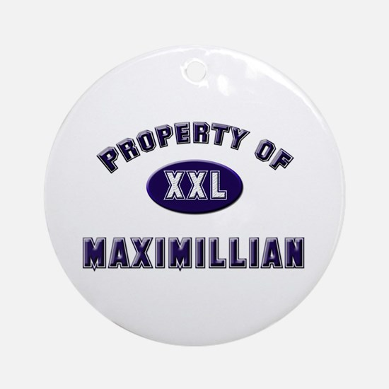 Property of maximillian Ornament (Round)